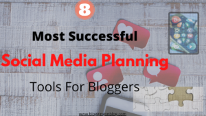 8 Most Successful Social Media Planning Tools For Bloggers