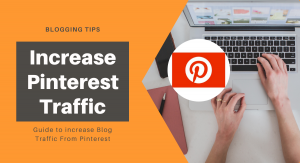 Know How To Increase Your Blog Traffic With Pinterest